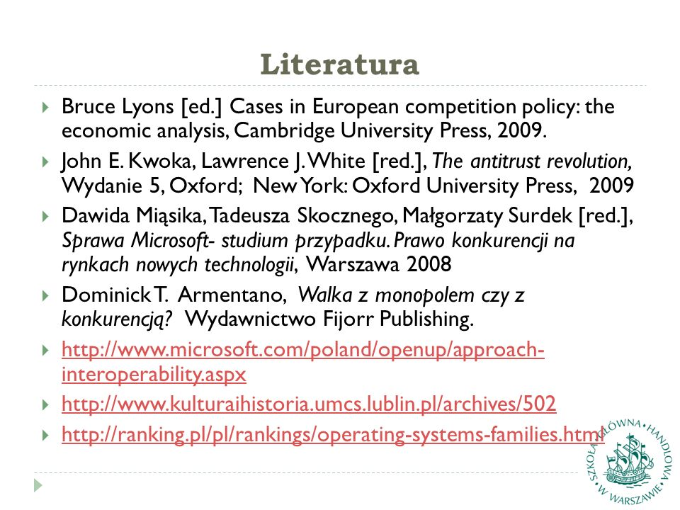 Literatura Bruce Lyons [ed.] Cases in European competition policy: the economic analysis, Cambridge University Press, 2009.